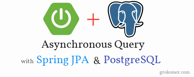 How to execute asynchronous query with Spring JPA and PostgreSQL | Spring Boot