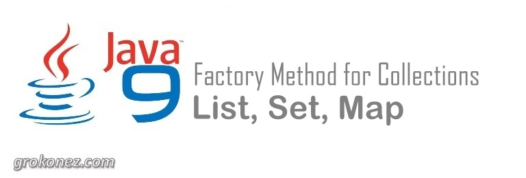 Java 9 Factory Method for Collections: List, Set, Map