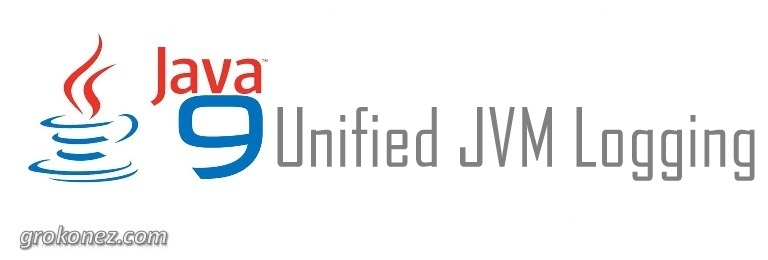 Java 9 Unified JVM Logging