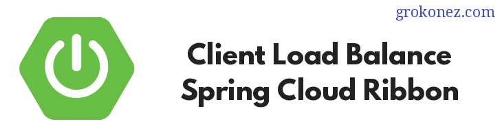 How to create Client Load Balancing with Spring Cloud Ribbon + Spring Boot