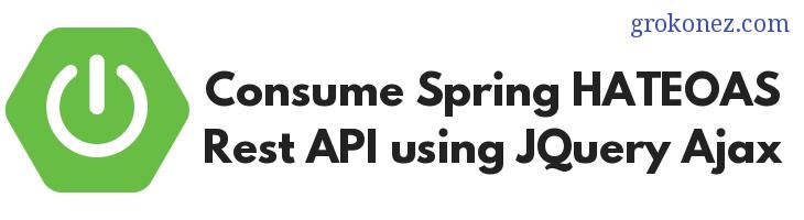 Consume Spring HATEOAS Rest API using JQuery Ajax example _ Spring Boot