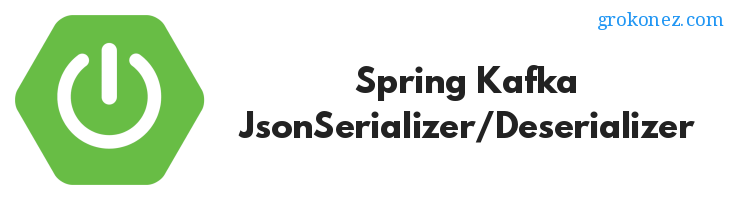 How to use Spring Kafka JsonSerializer (JsonDeserializer) to produce/consume Java Object messages