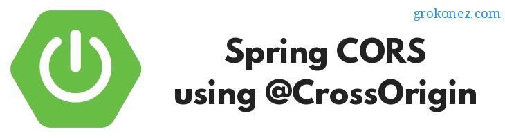 Spring CORS example using @CrossOrigin – Spring Boot