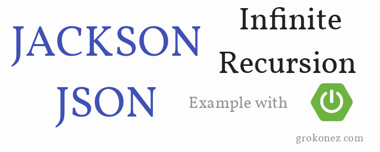 How to resolve Json Infinite Recursion problem when working with Jackson