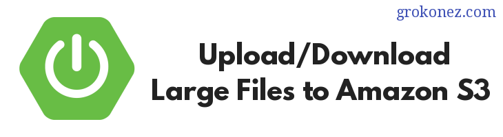 Amazon S3 - Upload/download large files to S3 with