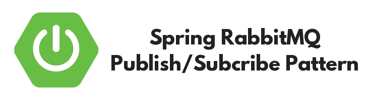 RabbitMq – How to create Spring RabbitMq Publish/Subcribe pattern with SpringBoot