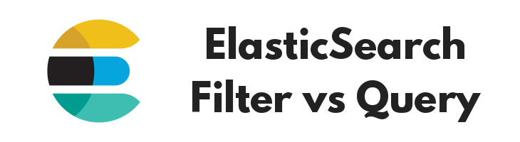ElasticSearch Filter vs Query Feature Image