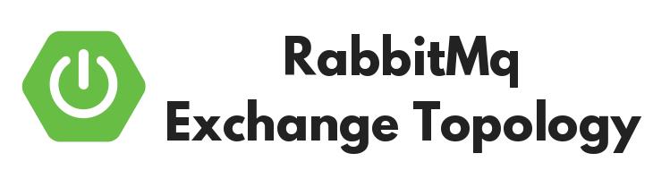 spring-boot-rabbitmq-exchange-to-exchange-topology