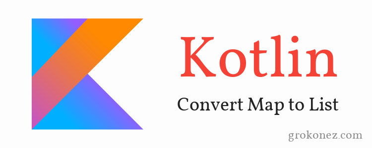 kotlin-tutorial-convert-kotlin-map-list-feature-image