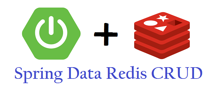 Spring Data Redis CRUD Operations example with Spring Boot
