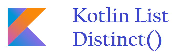 Kotlin Distinct() methods of List collection example