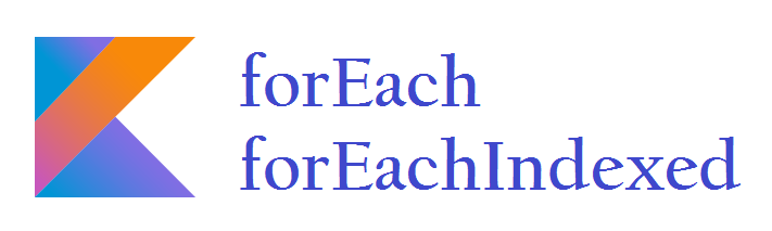 kotlin-foreach-foreachIndexed-method-on-array-list-map-collection-example-feature-image