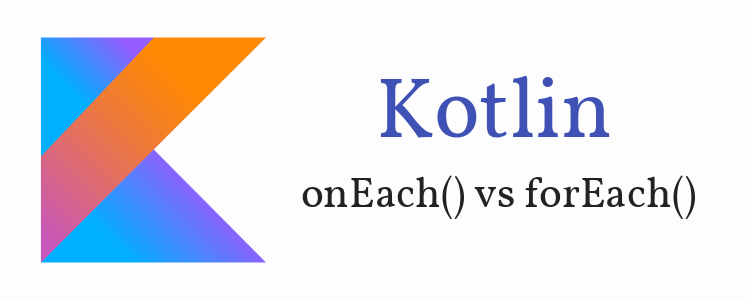 kotlin-oneach-vs-foreach-example-feature-image