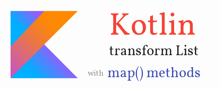 kotlin-transform-list-map-methods-example-feature-image