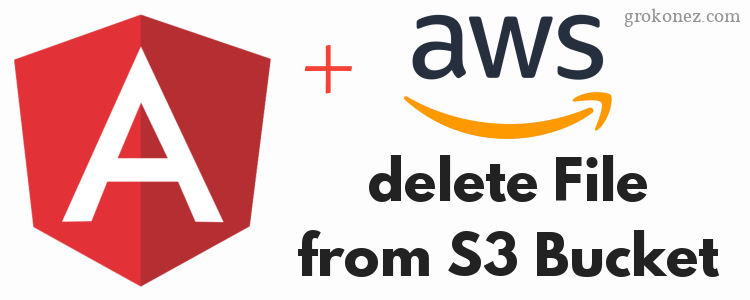 Angular 4 Amazon S3 example – How to delete File from S3 Bucket
