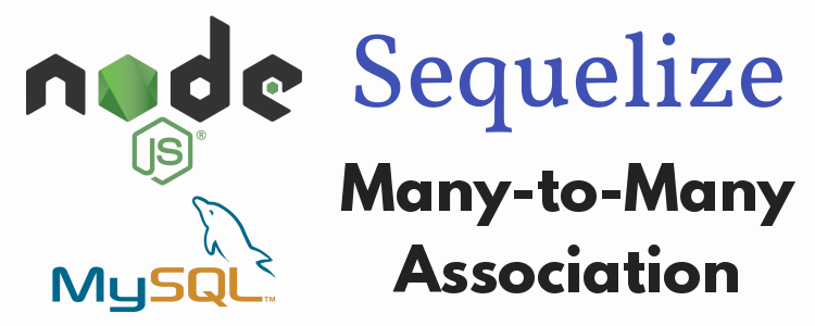 Sequelize Many-to-Many association – NodeJS/Express, MySQL