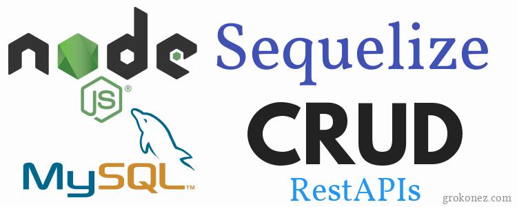 sequelize-orm-build-crud-restapis-with-nodejs-express-sequelize-mysql-feature-image