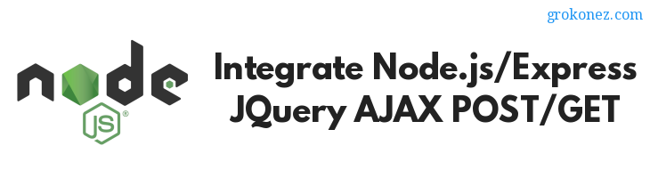 Integrate NodeJS/Express - JQuery Ajax POST/GET - Bootstrap view