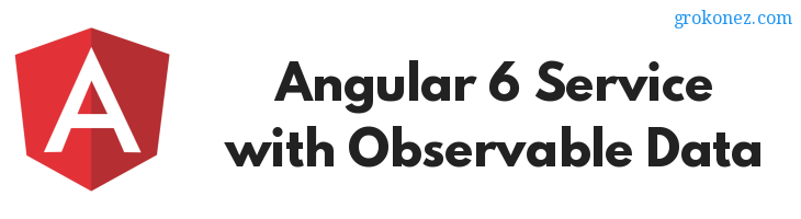 Angular 6 Service – with Observable Data