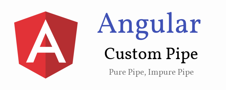 Angular 6 Custom Pipe |	with Parameterizing a pipe | Angular Pure pipes + Impure pipes