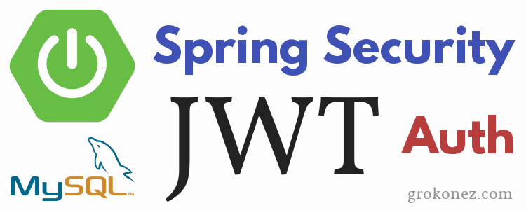 Spring Security JWT Authentication example – RestAPIs SpringBoot + Spring MVC + Spring JPA + MySQL
