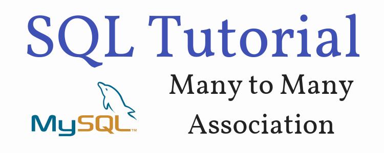 SQL Tutorial – MySQL Many-to-Many Relationship