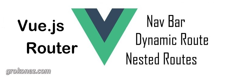 Vue Router example - with Nav Bar, Dynamic Route & Nested