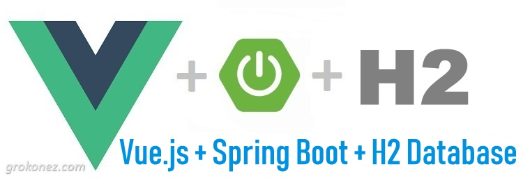 Vue.js + Spring Boot + H2 Database [embedded mode] example | Spring Data JPA + RestAPIs CRUD example