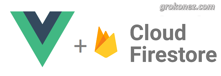Vue.js Firestore example – Vue.js CRUD serverless with Firebase Cloud Firestore