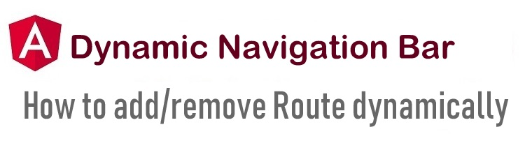 Angular 6 dynamic Navigation Bar – add/remove Route dynamically