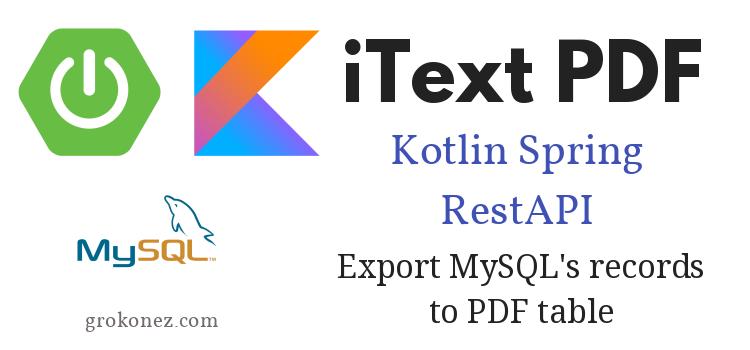 iText PDF + Kotlin SpringBoot RestAPI + MySQL