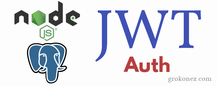 Node.js JWT Authentication & PostgreSQL – Express RestAPIs + JSON Web Token + BCryptjs + Sequelize