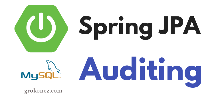 Spring Data JPA Auditing Example – SpringBoot RestAPIs + MySQL