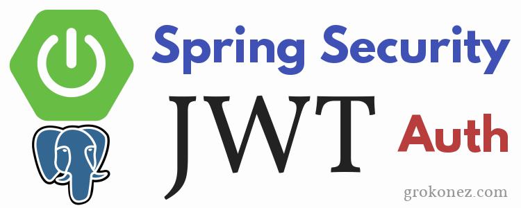 Spring Security JWT Authentication + PostgreSQL – RestAPIs SpringBoot + Spring MVC + Spring JPA