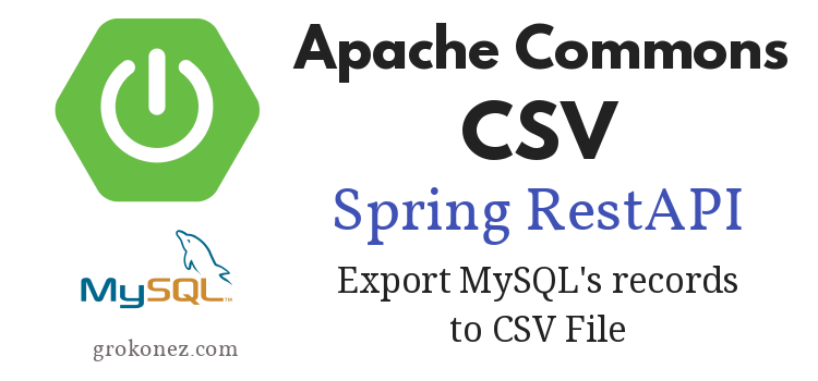 Download CSV File from SpringBoot RestAPI + MySQL – using Apache Commons CSV + Spring JPA