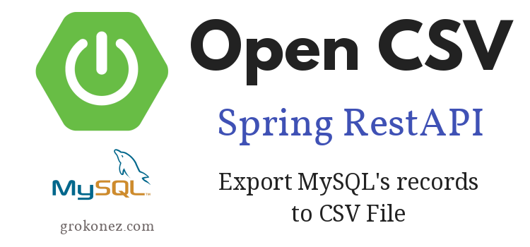 CSV File – Download from SpringBoot RestAPI + OpenCSV + MySQL