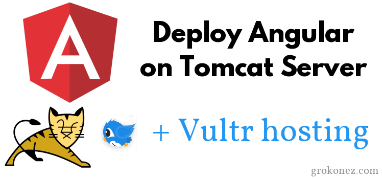 How to Depoy Angular on Apache Tomcat Remote Server – Vultr Hosting VPS Example
