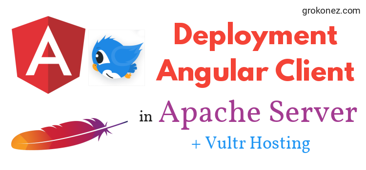How to Deploy Angular on Apache Remote Server Example – Use Vultr Hosting