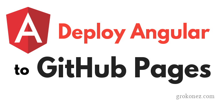 How to Deploy Angular Application to GitHub Pages