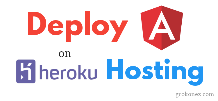How to Deploy Angular application on Heroku hosting with Git repository