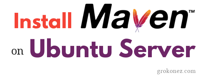How to Install Maven latest version on Ubuntu Server Example