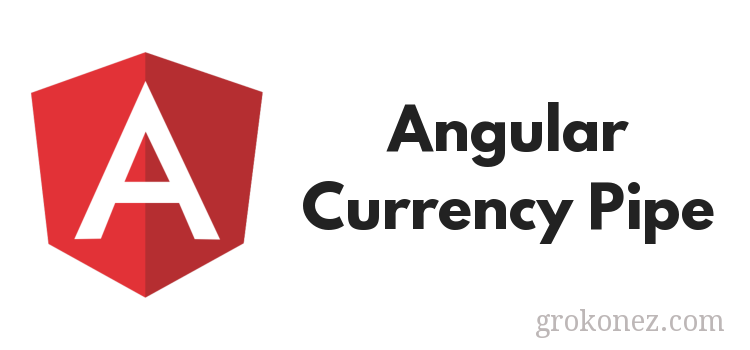How to use Angular (6,7) Currency Pipe example
