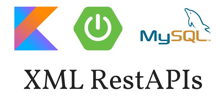 Kotlin SpringBoot XML RestAPIs + MySQL – Post/Get/Put/Delete Requests Example
