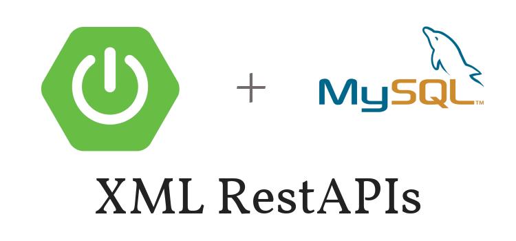 SpringBoot XML RestAPIs + MySQL – Post/Get/Put/Delete Requests Example