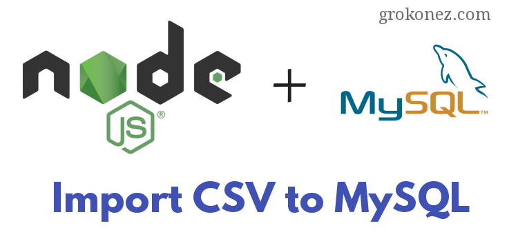 Node.js Import CSV File to MySQL – using FastCSV
