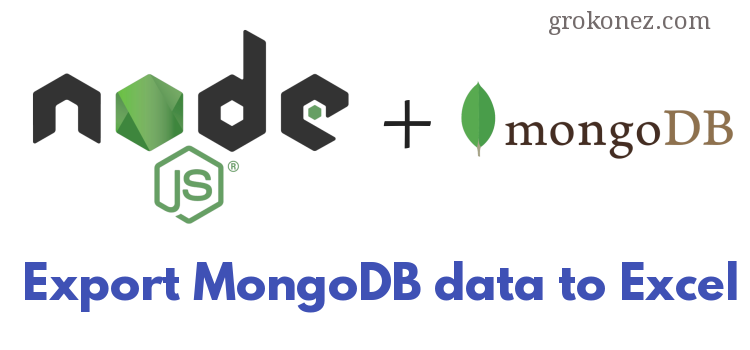 Node.js Extract MongoDB Data to Excel(.xlsx) File – using exceljs