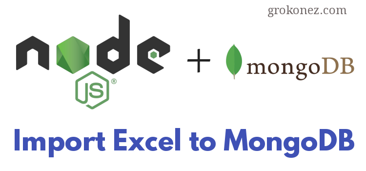 Node.js Import Excel File to MongoDB – using Convert-Excel-To-Json lib