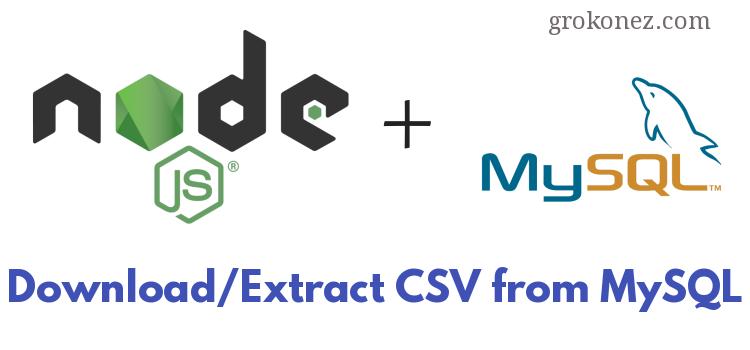 CSV File/Data – Nodejs Express RestAPI – Download/Extract CSV Data/File  from MySQL