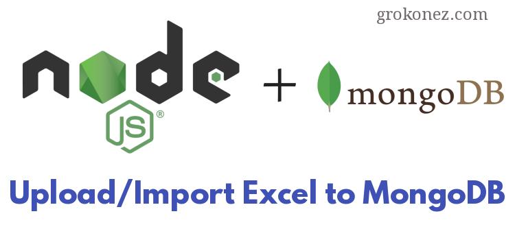 Nodejs Express RestAPI – Upload/Import Excel file/data to MongoDB – using Convert-Excel-to-Json + Multer