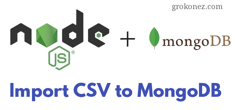 Node.js Import CSV File to MongoDB – using CsvToJSON
